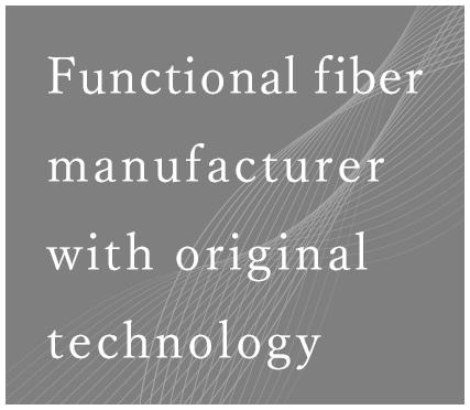 Functional fiber manufacturer with original technology